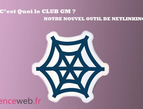 Le Club GM : Notre nouvel outil de netlinking